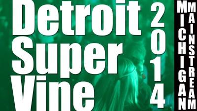 Detroit Super Vine 2014